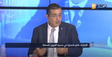 """""""محلل جزائري :"""" الامارات نكارين الخير والمغرب يقود حلف مع اسرائيل لمحاصرة الجزائر"""""""""""